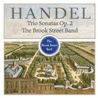 Brook Street Band Handel Trio Sonatas