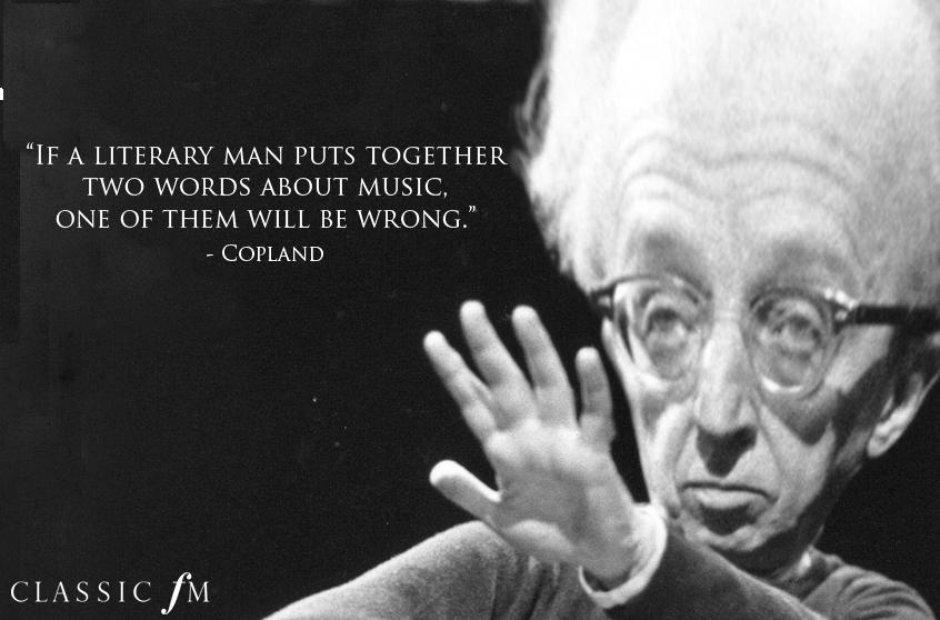 Egotistical composer quotes Copland