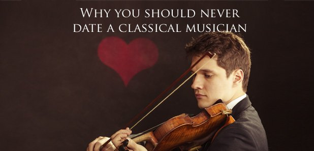 10 reasons you should never date a classical music