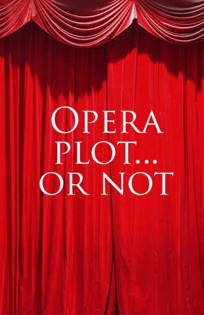 Opera plot... or not